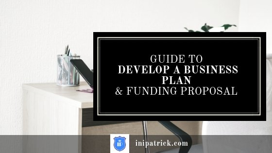 How to Develop a Business Plan & Funding Proposal Step by Step