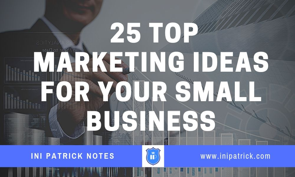 25 Top Marketing Ideas For Small Business