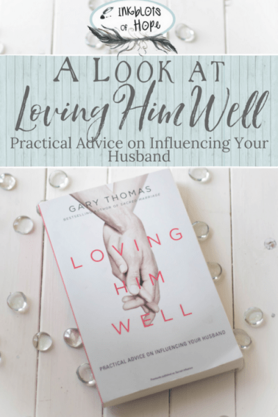 Loving Him Well: Many wives know how to survive their marriage, but they don't know how to make it thrive. Cultivating a thriving marriage by influencing your hubby well is what we will be talking about today. #LovingHimWell #ChristianMarriage #ChristianMarriageBook #MarriageBook #GaryThomas