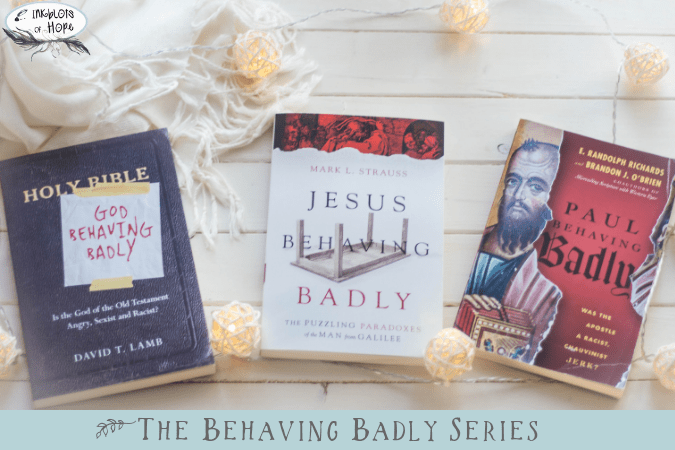 The Behaving Badly Series: A series that dispels common myths from skeptics about the Bible