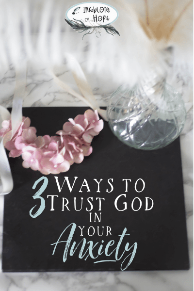 How can we trust God in our anxiety when the world and our emotions tell us to do the opposite? #Faith #TrustingGod #FaithThroughAnxiety #AnxietyHelps #ChristianLiving #ChristianWomen