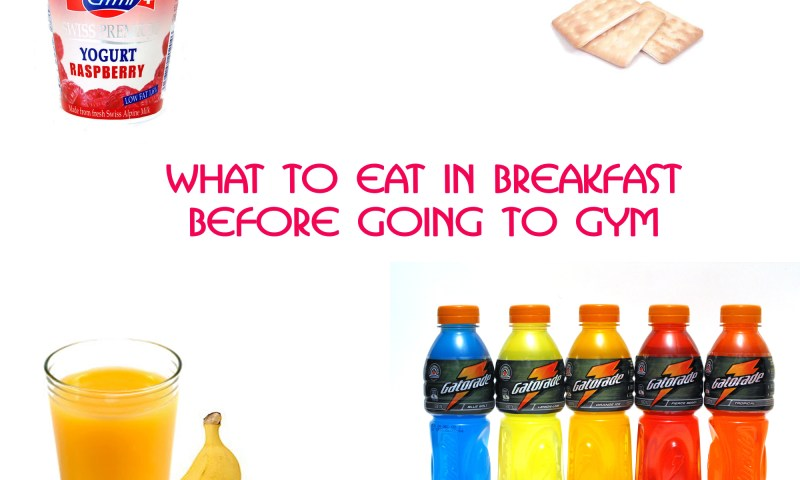 What to Eat in Breakfast before Going to Gym