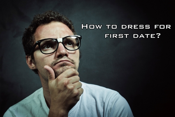 How to dress for first date (Men)