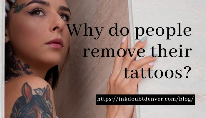 reasons people decide to remove their tattoos