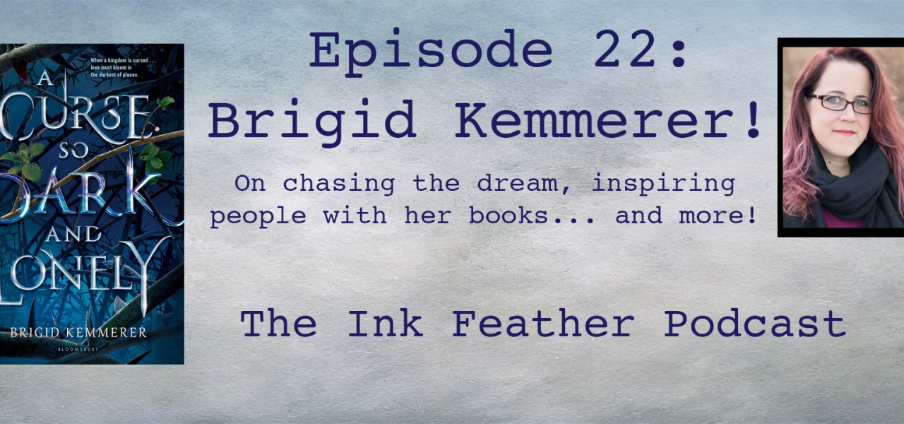Podcast Episode 22: Brigid Kemmerer talks Beauty and the Beast in her new re-telling A CURSE SO DARK AND LONELY!