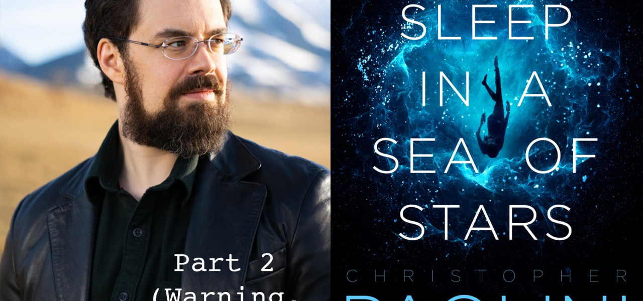 Podcast episode 45-  Christopher Paolini on the creation of his new book To Sleep in a Sea of Stars (Part two, with spoilers!)
