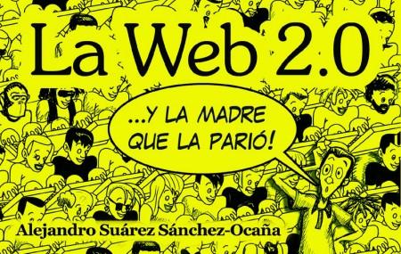 La web 2.0 ... y la madre que la parió !