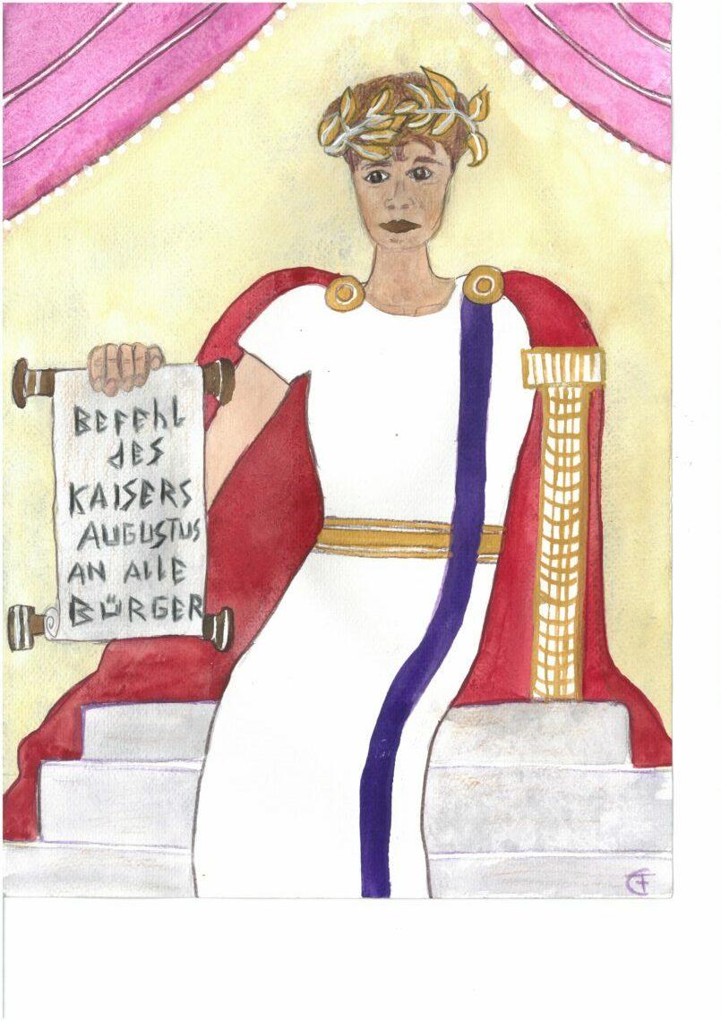 Einfache Filzstiftzeichung: Kaiser Augustus auf erhöhtem Sitz mit Mantel, Lorbeerkranz und einer Gesetzesrolle: Befehl des Kaisers Augustus an alle Bürger.