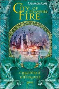 Chroniken der Unterwelt_6_City of Heavenly Fire