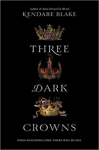 Blake_Three Dark Crowns_1_Three Dark Crowns