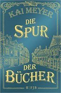 Meyer,Kai_Die Spur der Bücher_1_Die Spur der Bücher