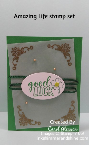 Green Good Luck card with gold embossing on vellum using the Stampin' Up! Amazing Life stamp set