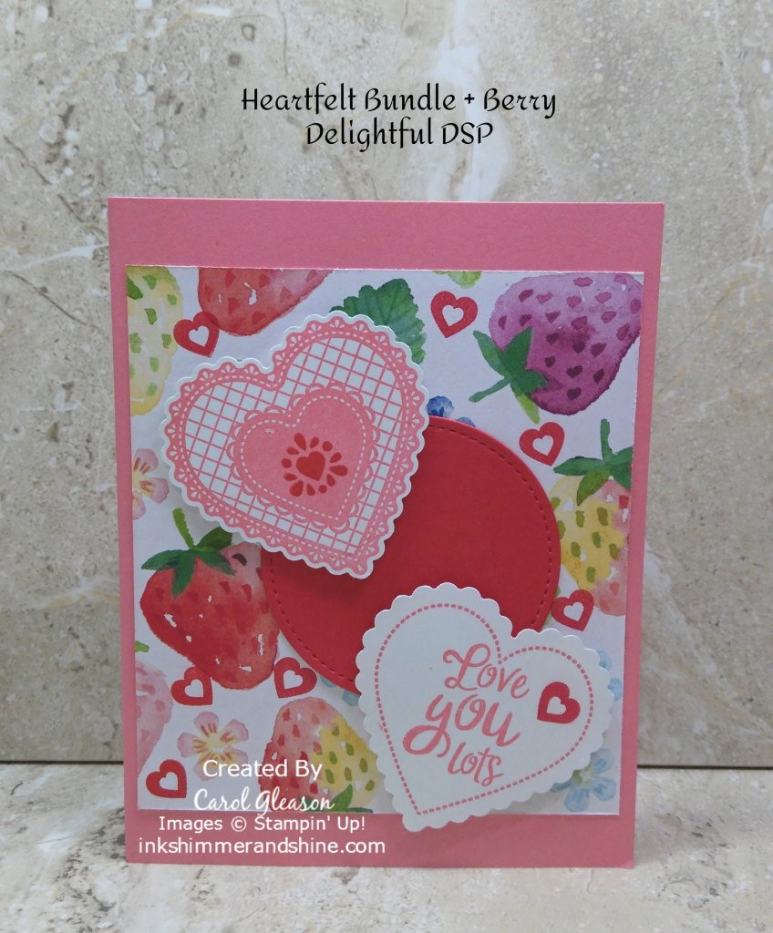 Heartfelt sentiment 'Love you Lots'  and heart images stamped in Flirty Flamingo ink. Card base is also Flirty Flamingo, with a layer of Berry Delightful Designer Series Paper and a Poppy Parade circle die cut with the Stitched Shapes Dies.