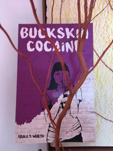 Buckskin Cocaine by Erika Wurth