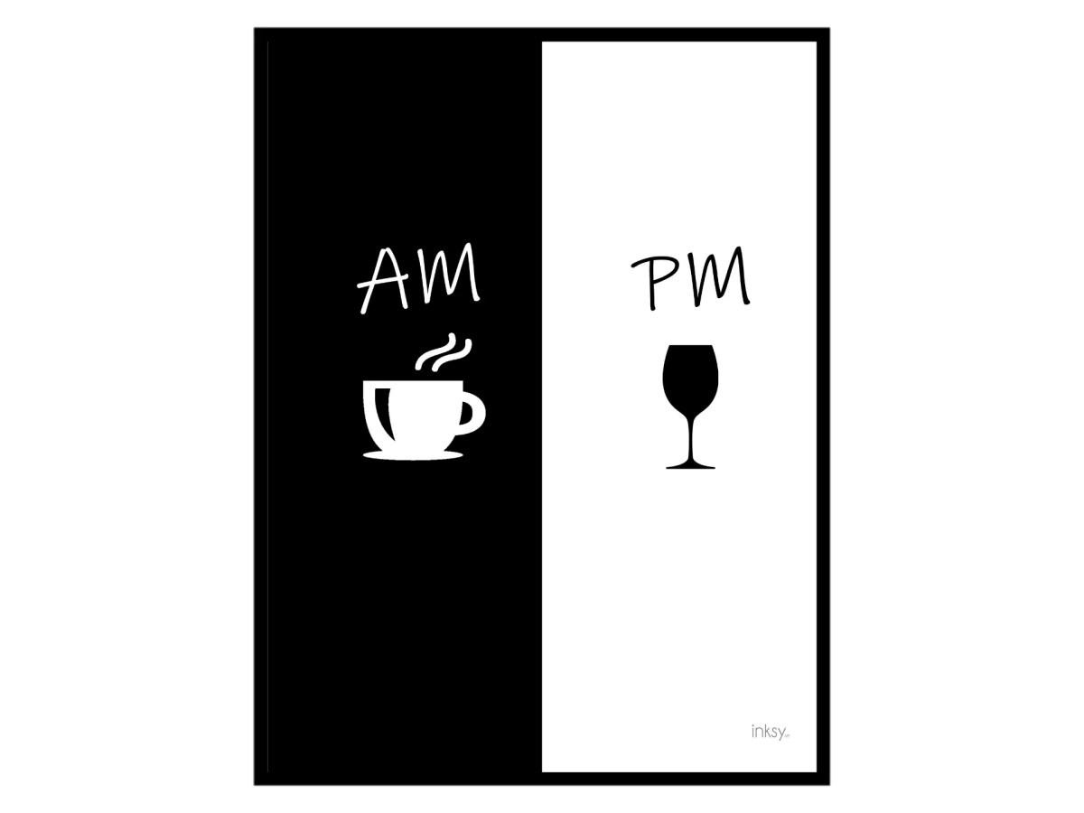 AM Coffee PM wine poster tavla