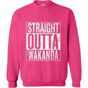 Black Panther Straight Outta Wakanda Sweatshirt Amazon Best Seller