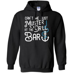 Funny Cruise T Shirt Muster Drill At The Bar Hoodies