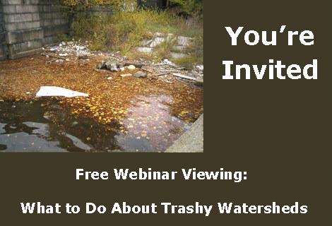 Free Webinar Viewing: What to Do About Trashy Watersheds