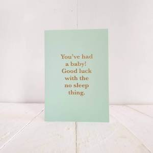 'You've Had A Baby...' Greetings Card