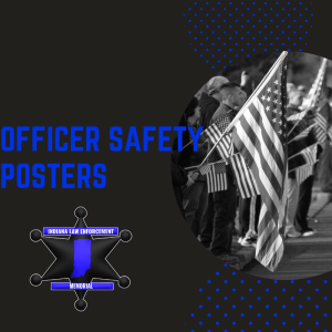 Officer Safety Posters
