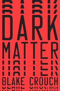 Dark Matter by Blake Crouch (For Review)