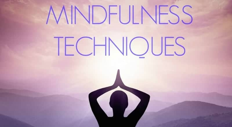 Three Mindfulness Techniques You Can Use Right Now
