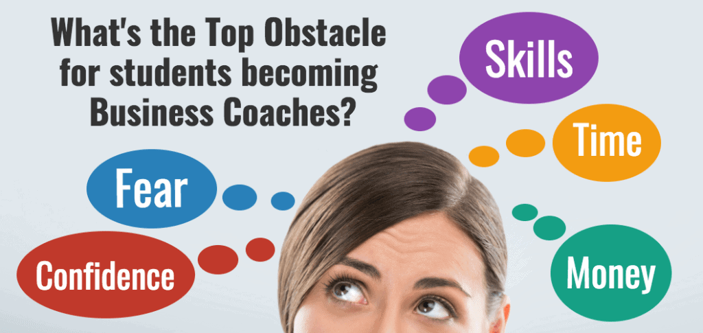 Top Five Obstacles to Becoming a Successful Business Coach and their Solutions (Survey Results)