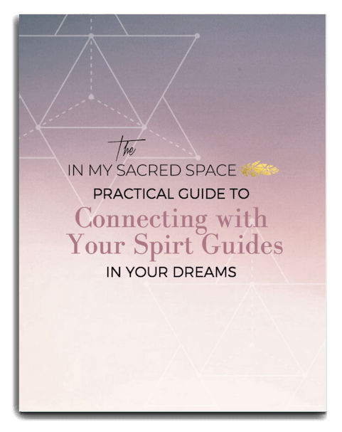 The Practical Guide to Connecting With Your Spirit Guides In your Dreams
