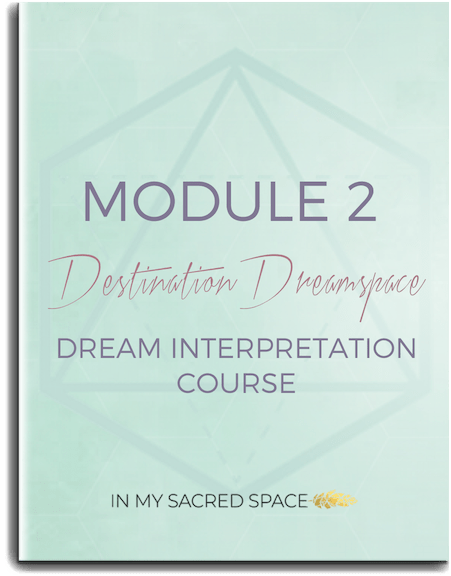 Destination Dreamspace online dream interpretation course Module 2