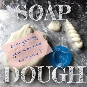 Soap dough tips and tricks