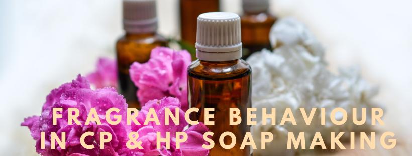 Fragrance behaviour in CP & HP soap making