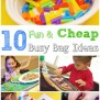 10 Cheap Busy Bag Ideas For Kids Inner Child Fun