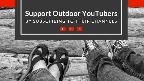 Support Outdoor YouTubers by Subscribing to their Channels