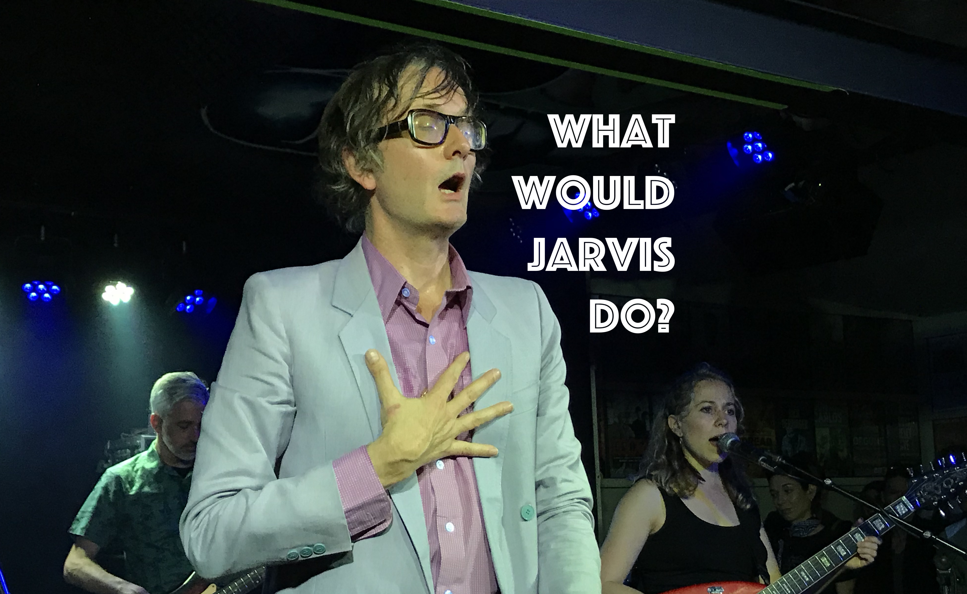 What Would Jarvis Do?, Concert Review, InnerEdgeMusic.com