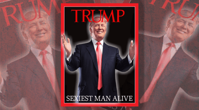 Donald Trump declares himself People Magazines Sexiest Time Magazines Person of the Year