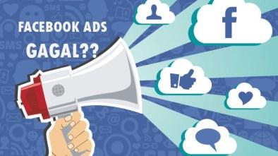 Ini dia Beberapa Sebab yang mengakibatkan Facebook Ads anda Gagal