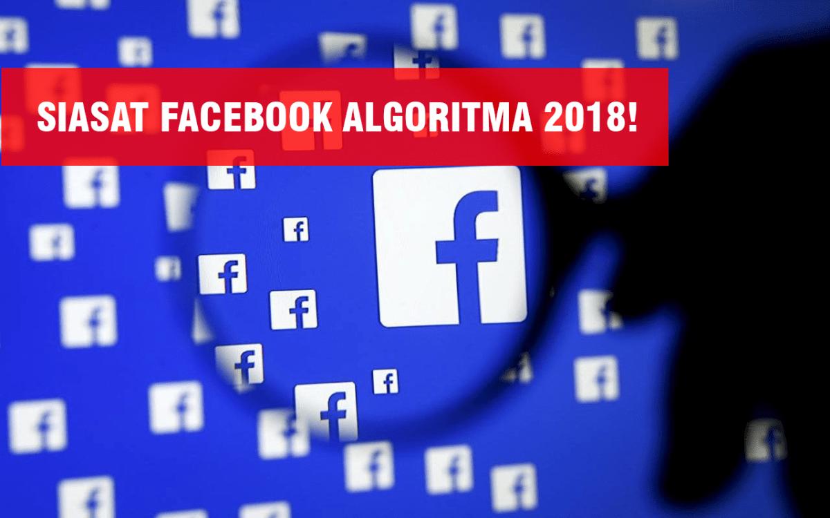12 Trik Cara Mensiasati Facebook Algoritma di Tahun 2018