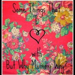 Some Things That I Love – My 1st Time
