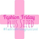 Fashion Friday Plus Sized #9 – A Little Late