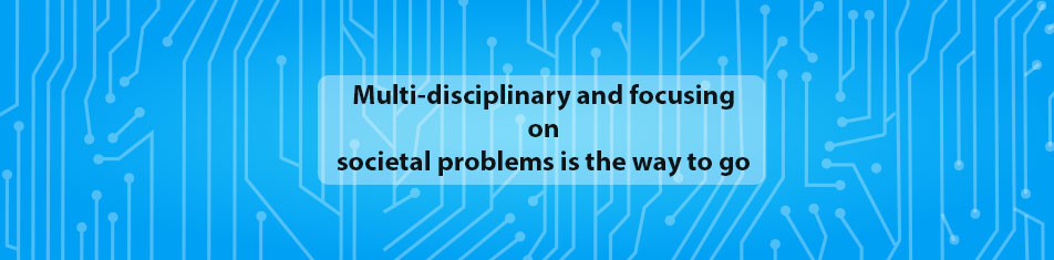 Multi-disciplinary-and-focusing-on-societal-problems-is-the-way-to-go