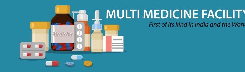 MULTI MEDICINE FACILITY: First of its kind in India and the World