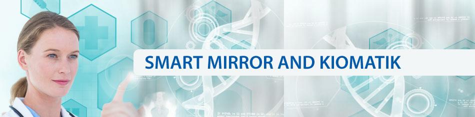 smart-mirror and kiomatik