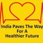 INDIA TOWARDS HEALTHIER FUTURE