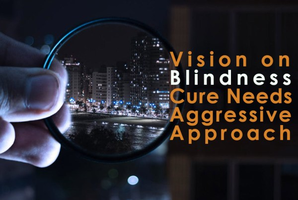 Vision-on-Blindness-cure-needs-aggressive-approach