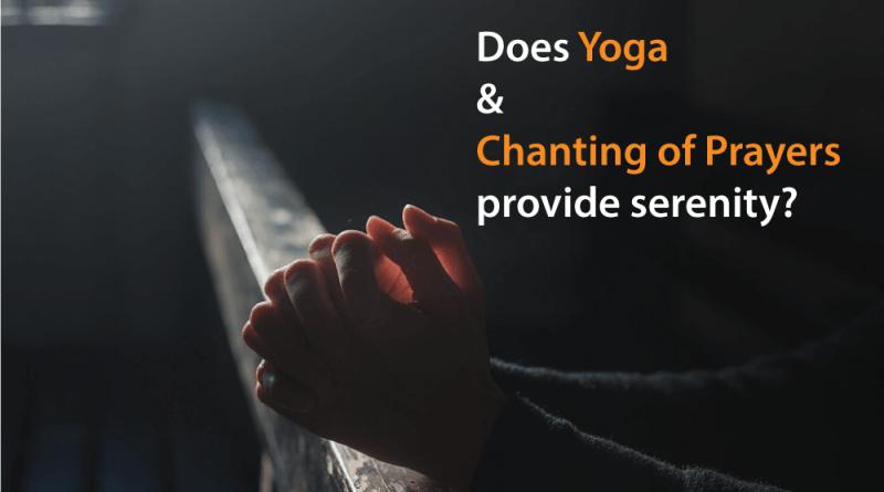 Yoga-and-Chanting-of-Prayers-provide-serenity