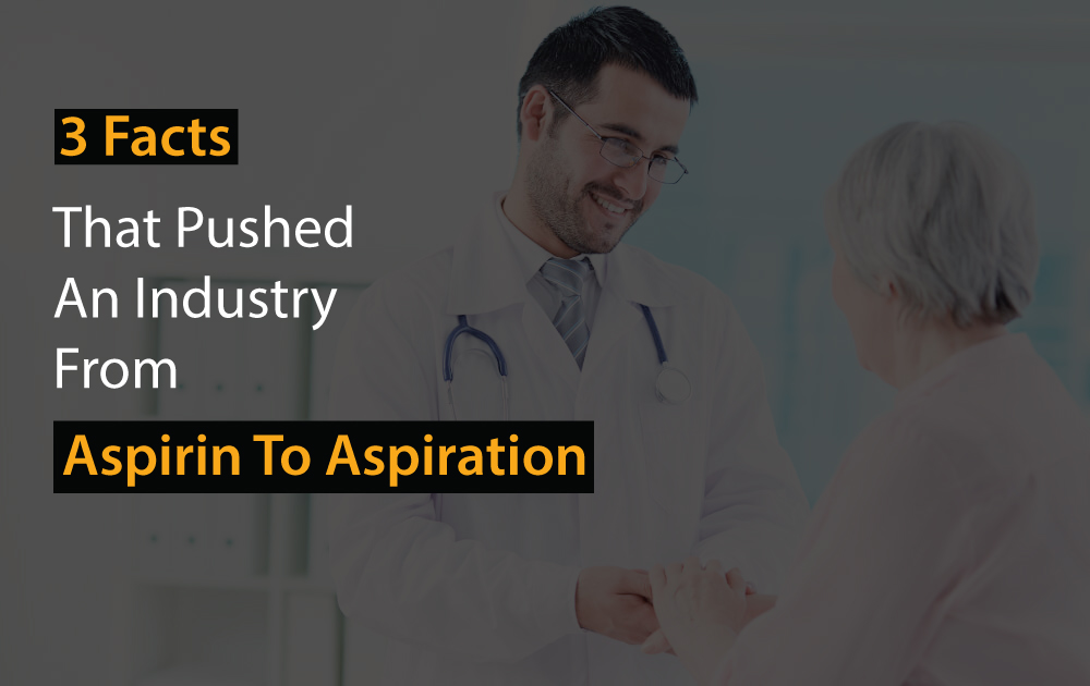 three-facts-that-pushed-an-industry-from-aspirin-to-aspiration
