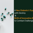 A-Neo-Diabetic's-Tryst-with-Destiny-&-Birth-of-Innovative-Enterprise-to-Combat-Challenge