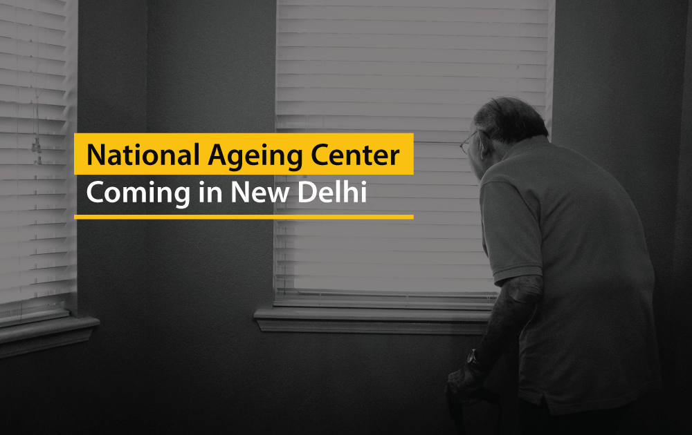 National-Ageing-Center-Coming-in-New-Delhi
