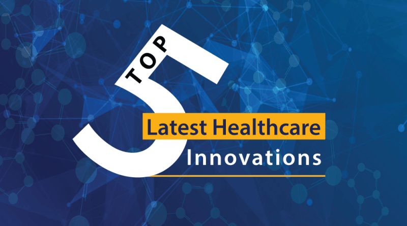 Top-five-latest-healthcare-innovations