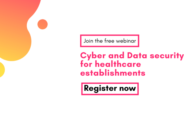 join the webinar Cyber and data security for healthcare establishments